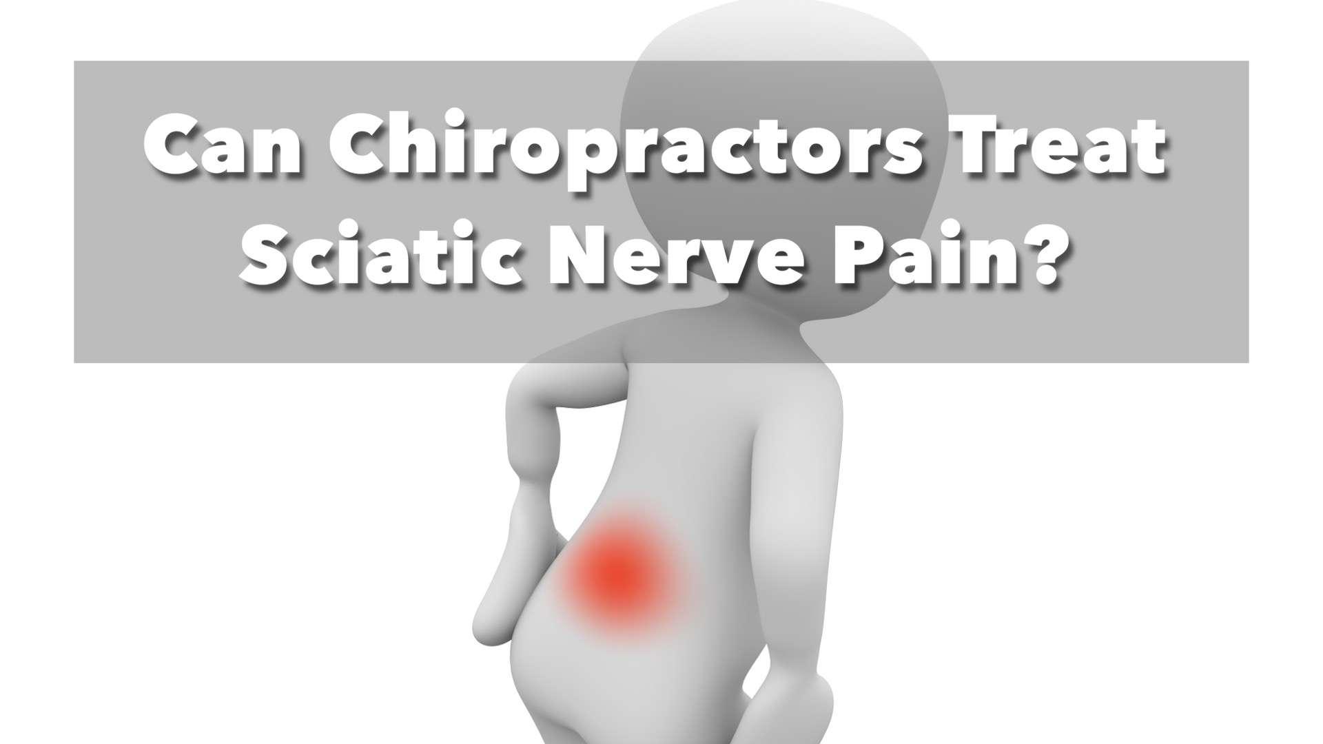 Can Chiropractors Treat Sciatic Nerve Pain Reinhardt Chiropractic